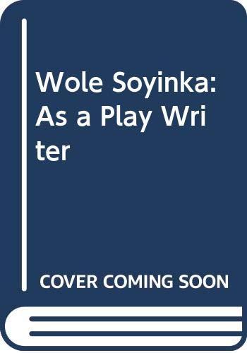 Wole Soyinka As A Play Writer: K.Rajkumar