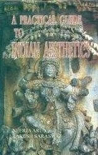 Practical Guide To Indian Aesthetics: Neerja Arun