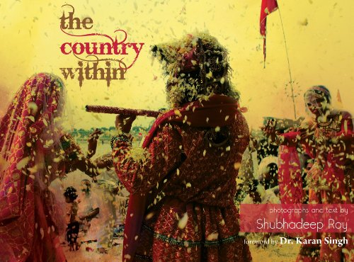 The Country Within: the journey of a: Shubhadeep Roy &