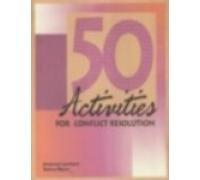 50 Activities for Conflict Resolution: Jonamy Lambert,Selma Myers