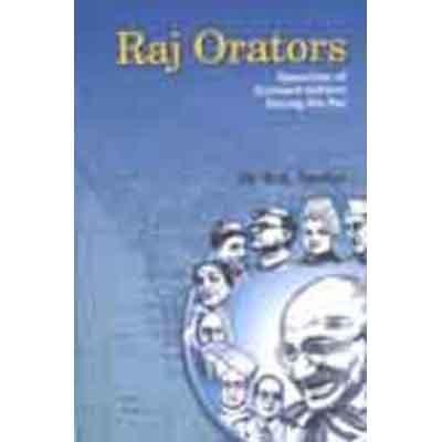Raj Orators: Speeches of Eminent Indians During the Raj: B.G. Tandon