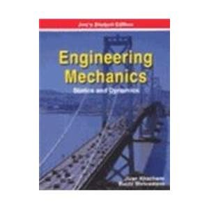 Engineering Mechanics: Statics and Dynamics: Jivan Khachane,Ruchi Shrivastava