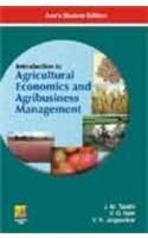 Introduction to Agricultural Economics and Agribusiness Management: J.M. Talathi,V.G. Naik,V.N. ...