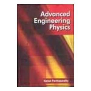 Advanced Engineering Physics: Harish Parthasarathy