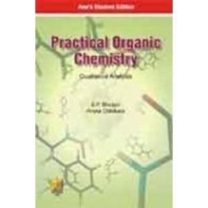 Practical Organic Chemistry: Qualitative Analysis: Aruna Chhikara,S.P. Bhutani