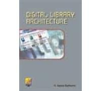 Digital Library Architecture: K. Nazeer Badhusha