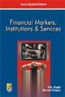 Financial Markets, Institutions & Services: Monika Chopra,N.K. Gupta