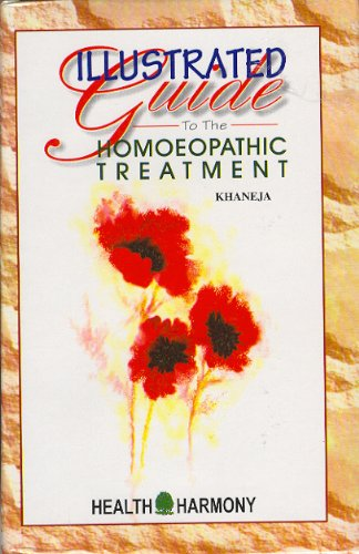 9788180560002: Illustrated Guide to the Homoeopathic Treatment