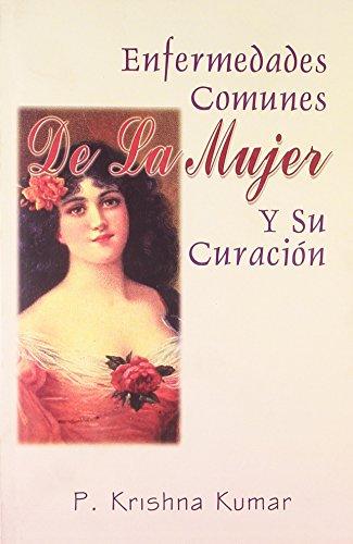 9788180560170: Enfermedades Comunes de la Mujer y su Curacion (Spanish Edition)