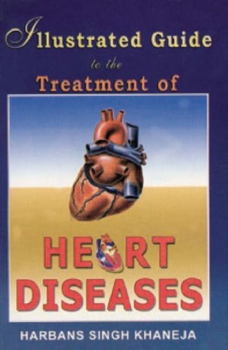 9788180560484: Illustrated Guide to the Treatment of Heart Diseases