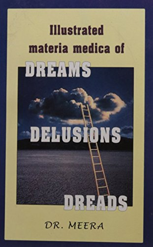 Illustrated Materia Medica of Dreams, Delusions, Dreads: Meera