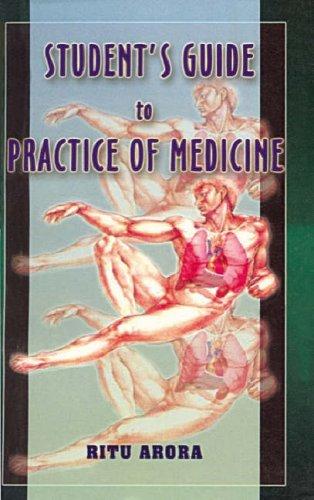 BHMS Student's Guide to Practice of Medicine: Ritu, Arora