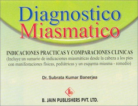 Diagnostico Miasmatico Indicaciones Practicas y Comparaciones Clinicas: Banerjea, Subrata Kumar