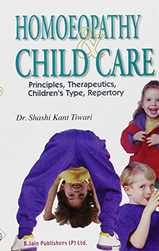9788180562211: Homoeopathy and Child Care Principles, Therapeutics, Children Type and Repertory