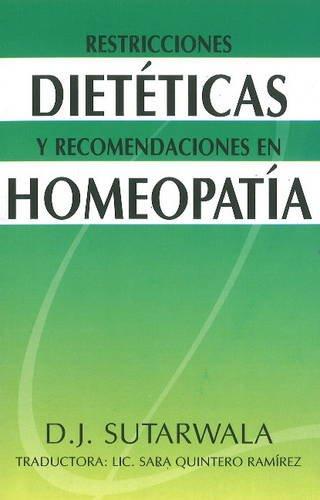 RESTRICCIONES DIETETICAS Y RECOMDACIONES EN HOMEOPATIA: SUTARWALA DJ