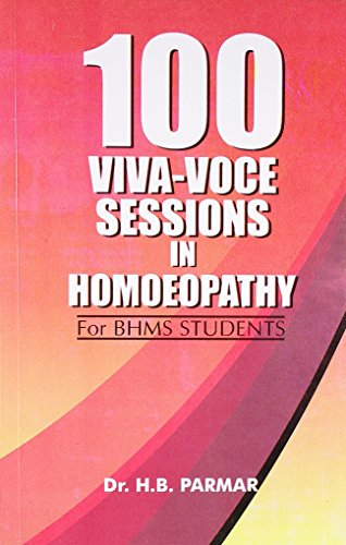 100 Viva-Voce Sessions in Homoeopathy for Bhms: Parmar