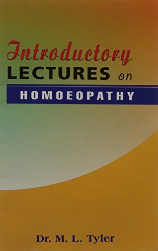 Introductory Lectures on Homoeopathy: M.L. Tyler