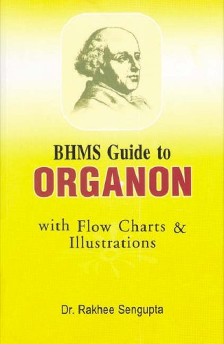 BHMS Guide to Organon with Flow Charts & Illustrations (Part-I): Rakhee Sengupta