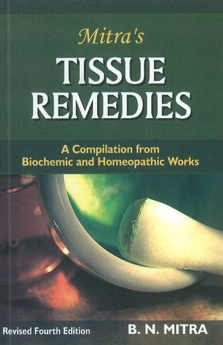 9788180566363: Tissue Remedies: A Compilation from Biochemics & Homeopathic - 4th Ed.