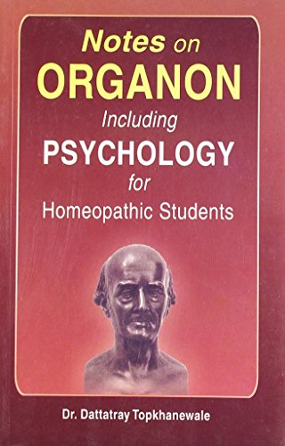Notes on Organon Including Psychology for Homeopathic Students: Dattatray Topkhanewale