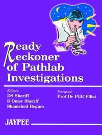 Ready Reckoner of Pathlab Investigations: D S Sheriff,