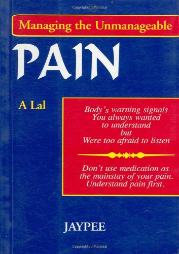 Pain: Managing the Unmanageable: A Lal