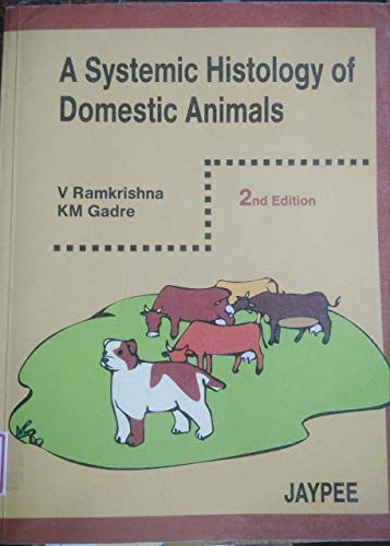 A Systemic Histology of Domestic Animals (Second Edition): KM Gadre,V Ramakrishna
