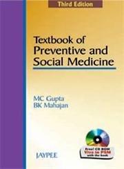 Textbook of Preventive and Social Medicine (Third: B.K. Mahajan,M.C. Gupta