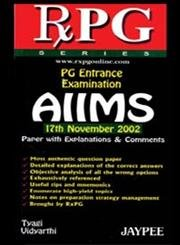 9788180610714: RXPG SERIES PG ENTRANCE EXAMINATION AIIMS 17TH NOV.2002 PAPER WITH EXPLANATION & COMMENTS