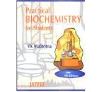 Practical Biochemistry for Students: V K Malhotra
