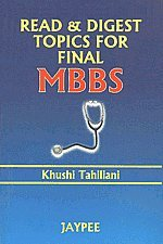 Read and Digest Topics for Final MBBS: Khushi Tahiliani
