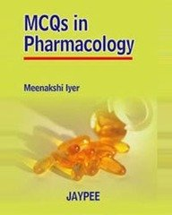 MCQs in Pharmacology: Iyer Meenakshi Jaju