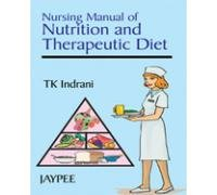 Nursing Manual of Nutrition and Therapeutic Diet: T K Indrani