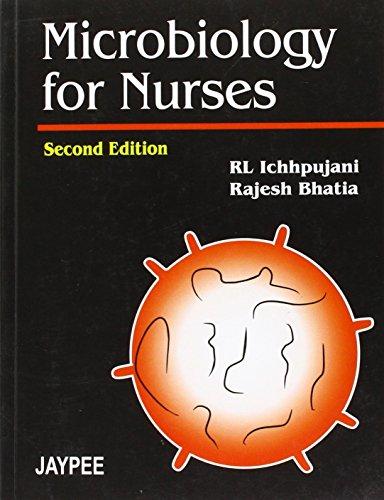 Microbiology for Nurses (Second Edition): Rajesh Bhatia,RL Ichhpujani