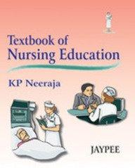 Textbook of Nursing Education: K P Neeraja
