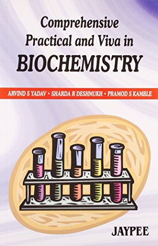 Comprehensive Practical and Viva in Biochemistry: Arvind S Yadav,
