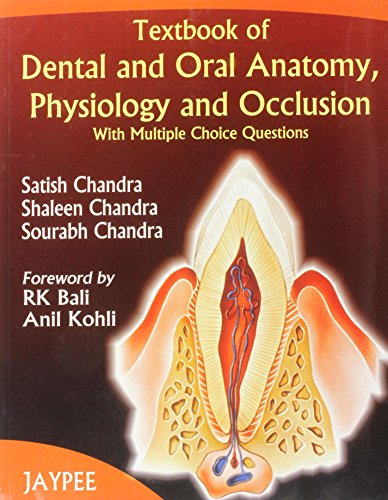 Textbook of Dental and Oral Anatomy, Physiology and Occlusion with MCQs: Satish Chandra, Shaleen ...