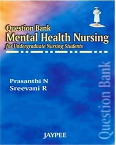 Question Bank Mental Health Nursing for Undergraduate Nursing Students