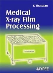 Medical X-ray Flim Processing: Thayalan K.