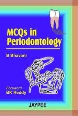 MCQs in Periodontology: B Bhavani (Author) & B K Reddy (Frwd)