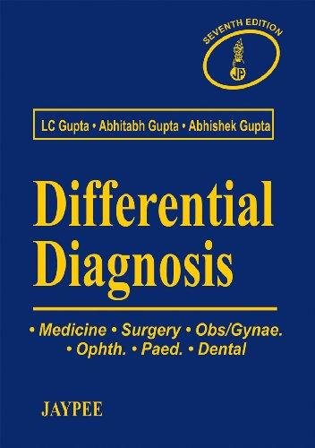 Differential Diagnosis: Medicine, Surgery, Obs/Gynae, Ophth, Paed, Dental: L C Gupta, Abhitabh...