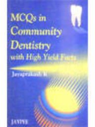 MCQs in Community Dentistry with High Yield: Jayaprakash K
