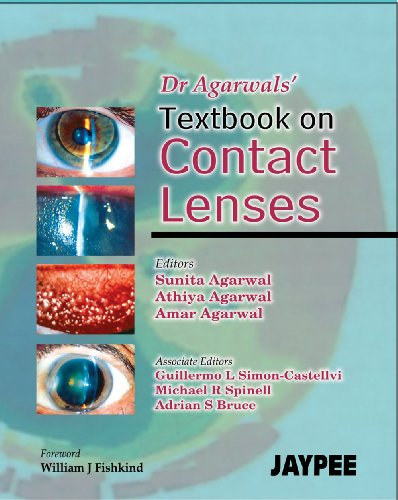 Dr Agarwal`s Textbook of Contact Lenses: Sunita Agarwal, Athiya