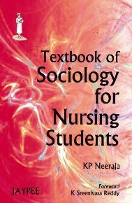 Textbook of Sociology for Nursing Students: K P Neeraja