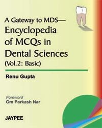 A Gateway to MDS-Encyclopedia of MCQs in Dental Sciences (Vol. II: Basic): Renu Gupta (Author), Om ...