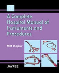 9788180615467: A Complete Hospital Manual of Instruments and Procedures