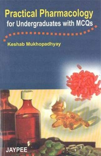9788180615603: Practical Pharmacology for Undergraduates with MCQs