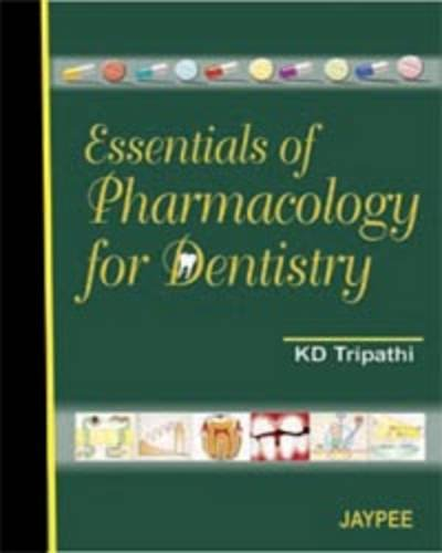 Essentials of Pharmacology for Dentistry: K D Tripathi
