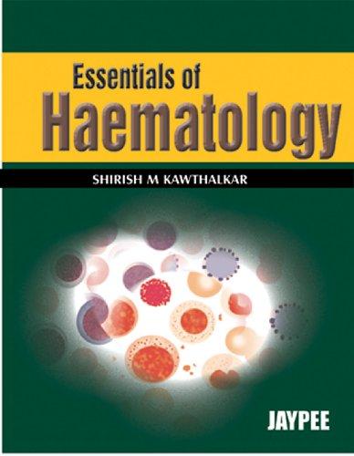 Essentials of Haematology: Shirish M Kawthalkar