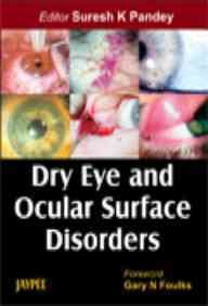 Dry Eye and Ocular Surface Disorders: Suresh K Pandey